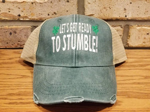 Let's Get Ready To Stumble Hat, St. Patrick's Day Party Hat, St. Patty's Day Drinking Parade Trucker Hat