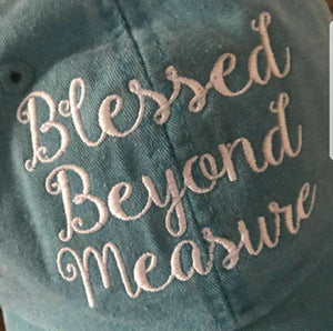Blessed Beyond Measure Hat - Blessed Embroidered Baseball Hat, Custom, Personalized, Blessed Beyond Measure Ball Cap