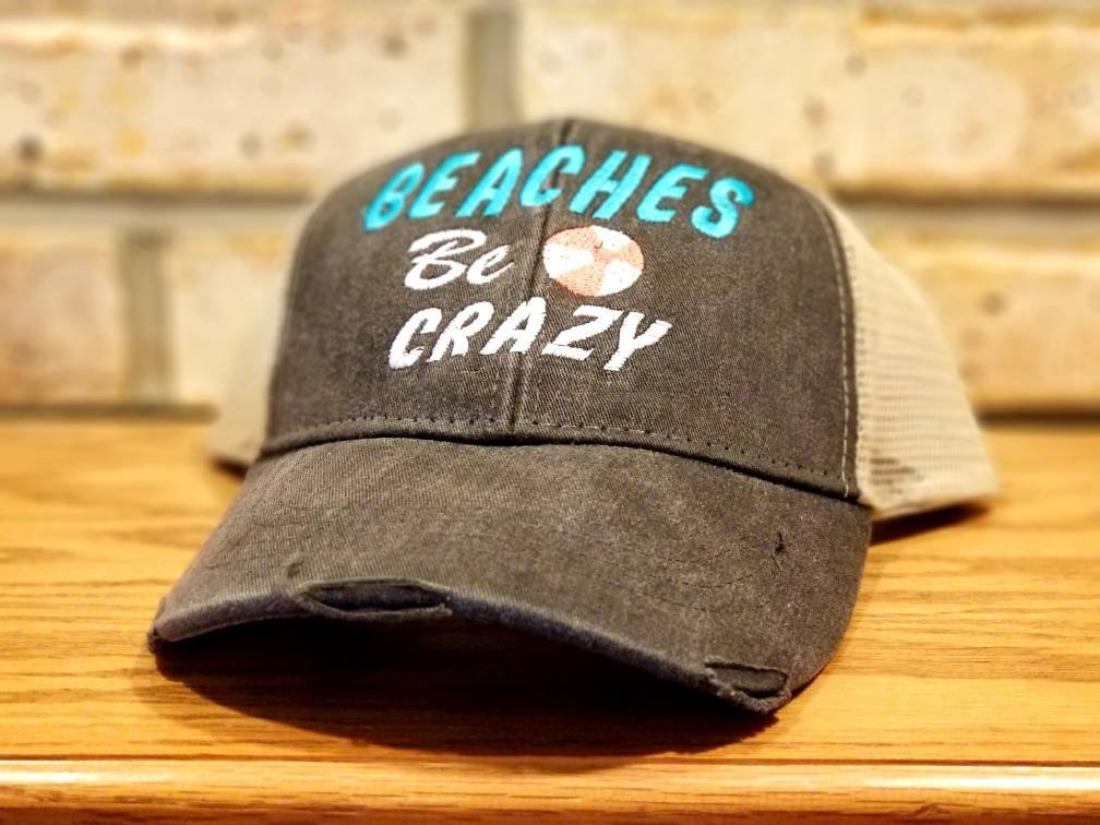 Beaches Be Crazy Hat - I'll Bring The Alcohol and Bad Decisions, Girls Trip, Bachelorette, Vacation, Custom Party Drinking, Beach Vacay Hat