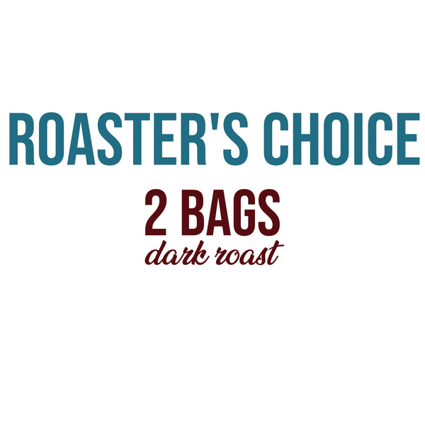 Atlin mountain coffee roasters. coffee subscriptions. roaster's choice 2 bags dark roast