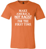 Make America Not Racist For The First Time