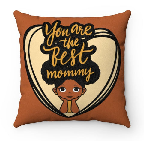 You Are The Best Mommy - Faux Suede Square Pillow