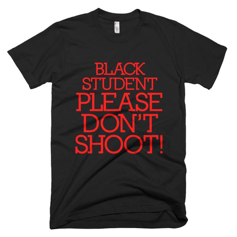 Black Student Please Don't Shoot - Melanin Apparel