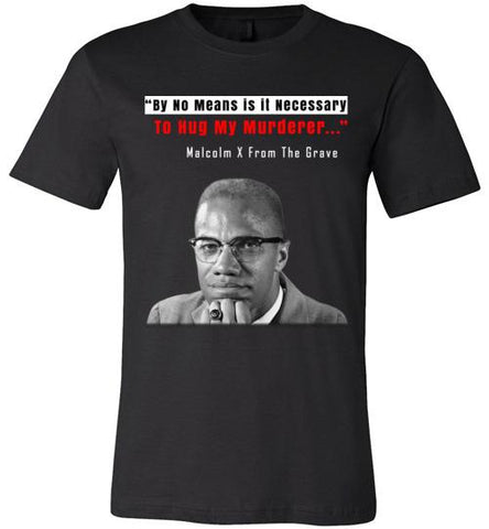 By No Means Is It Necessary To Hug My Murderer - Melanin Apparel