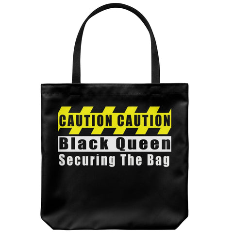 Caution Black Queen Securing The Bag - Melanin Apparel