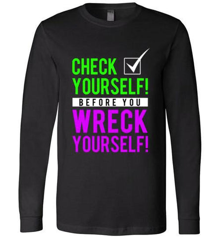 Check Yourself Before You Wreck Yourself - Melanin Apparel