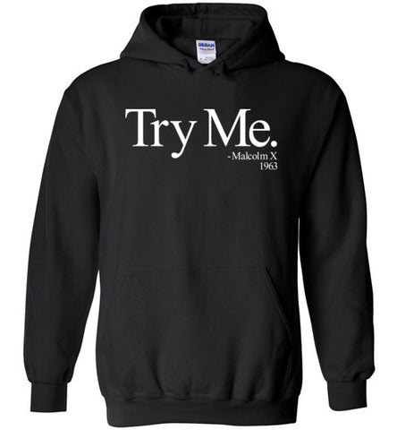 Try Me Malcolm X 1963 Hoodie