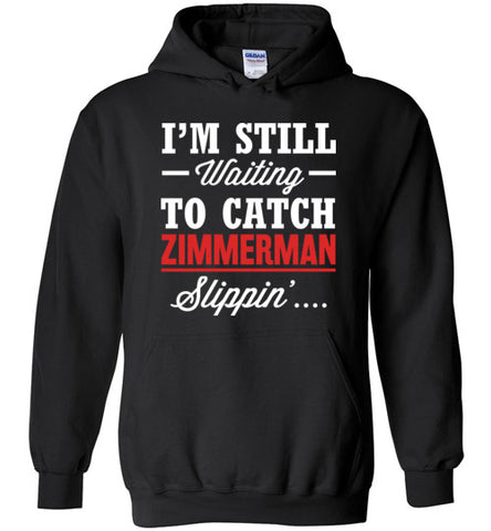 I'm Still Waiting To Hear Zimmerman Slippin' Hoodie