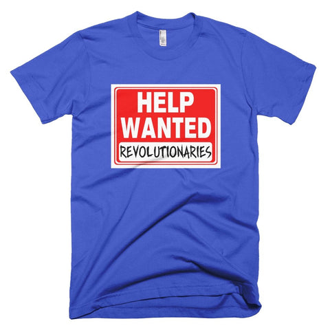 Help Wanted Revolutionaries - Melanin Apparel