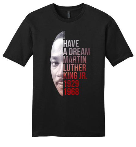 I Have A Dream Martin Luther King Jr. - Melanin Apparel