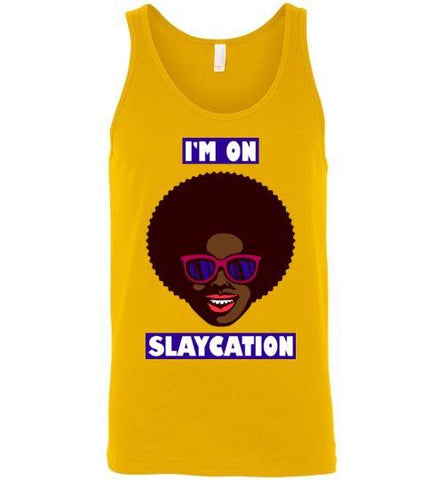 I'm On Slaycation - Melanin Apparel