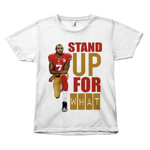 Kaepernick Stand Up For What Large Print - Melanin Apparel