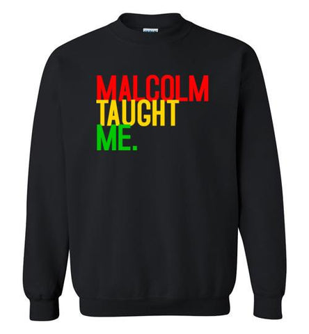 Malcolm Taught Me - Melanin Apparel