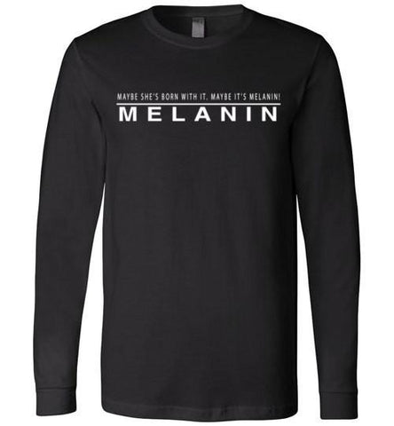 Maybe It's Melanin - Melanin Apparel