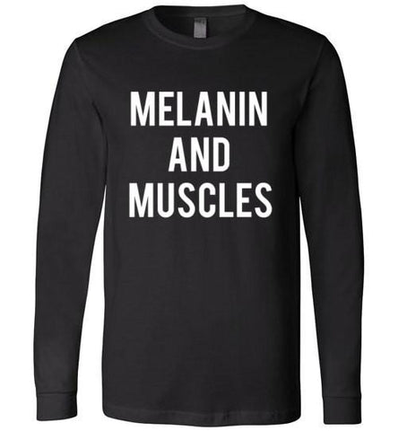 Melanin And Muscles - Melanin Apparel