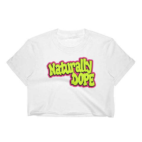 Naturally Dope Crop Top
