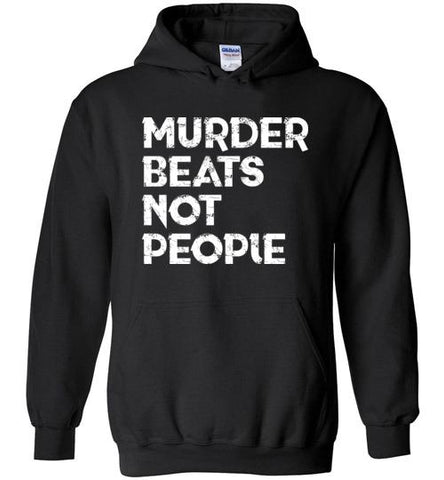 Murder Beats Not People - Melanin Apparel