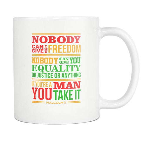 Nobody Can Give You Freedom Mug - Melanin Apparel