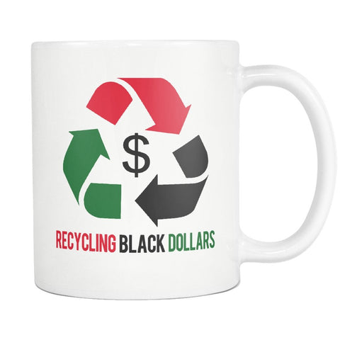 Recycling Black Dollars Mug - Melanin Apparel