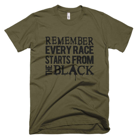 Remember Every Race Starts - Melanin Apparel