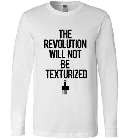 The Revolution Will Not Be Texturized - Melanin Apparel