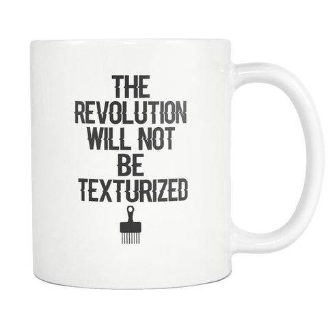 The Revolution Will Not Be Texturized Mug - Melanin Apparel