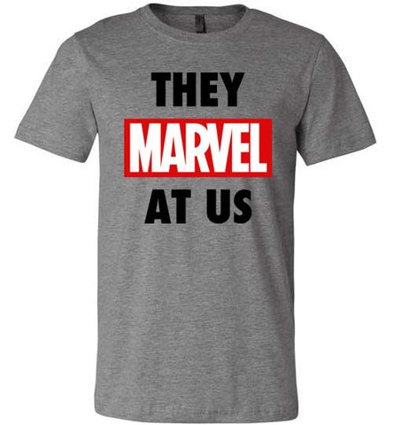 They Marvel At Us - Melanin Apparel