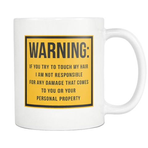 Warning If You Touch My Hair Mug - Melanin Apparel
