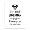 Superman Batman picture Black White Superhero love Quotes print poster