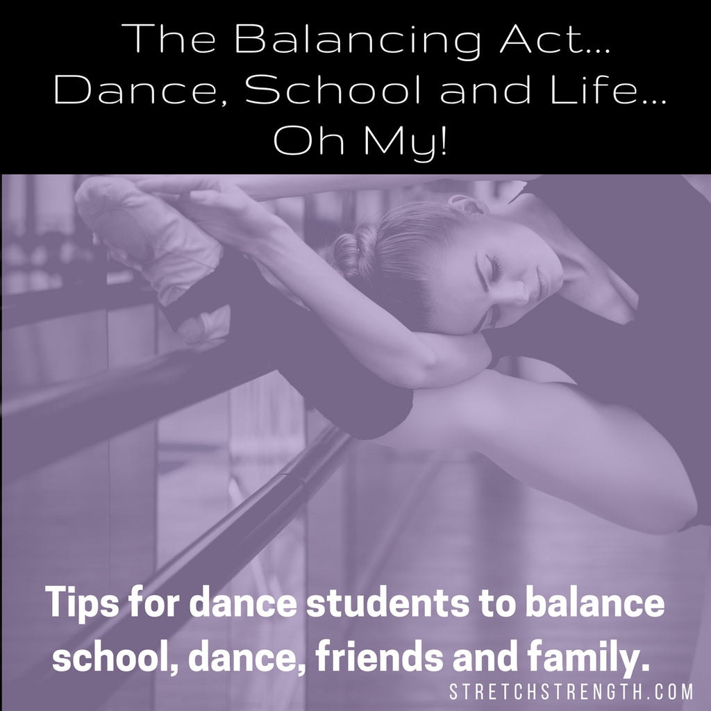 The Balancing Act- Dance, School and Life... Oh My!