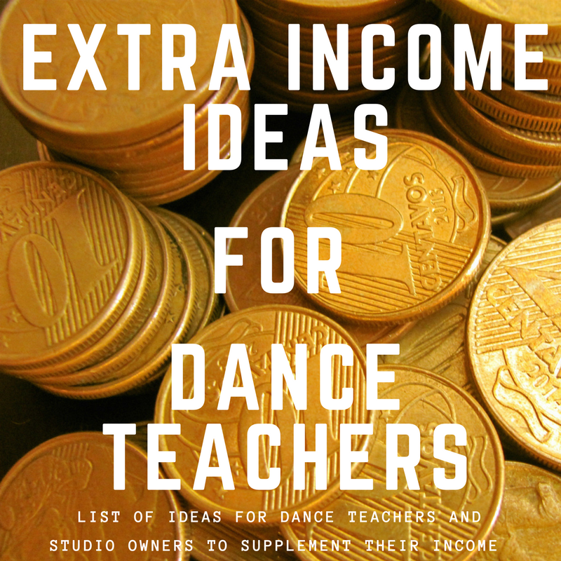 Extra Income Ideas for Dance Teachers and Dance Studio Owners
