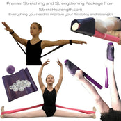 Premier Stretching and Strengthening Bundle- Everything you need to improve your flexibility and strength
