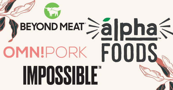 素肉品牌大比拼:Alpha Foods 、Beyond Meat 、OMNIPORK、Impossible Foods