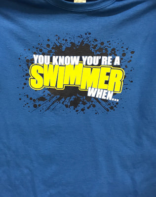 YOU KNOW YOU'RE A SWIMMER T-SHIRT