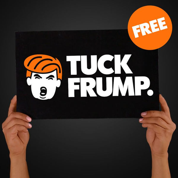 "Free Download-and-Print ""Tuck Frump"" Campaign Sign"