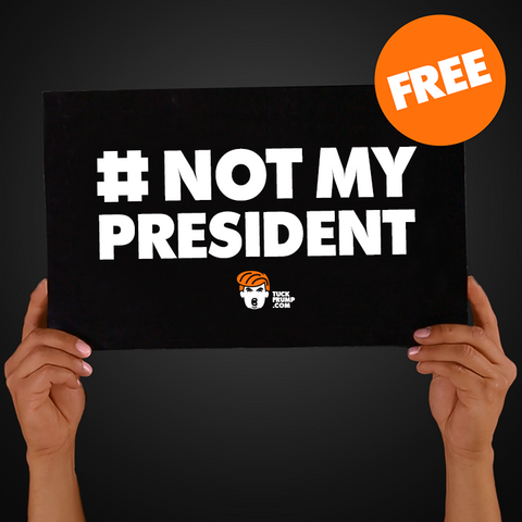 "Free Download-and-Print ""Not My Prez"" Campaign Sign"