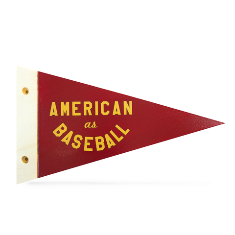 American as Baseball - Wooden Pennant - Pillbox Bat Co.