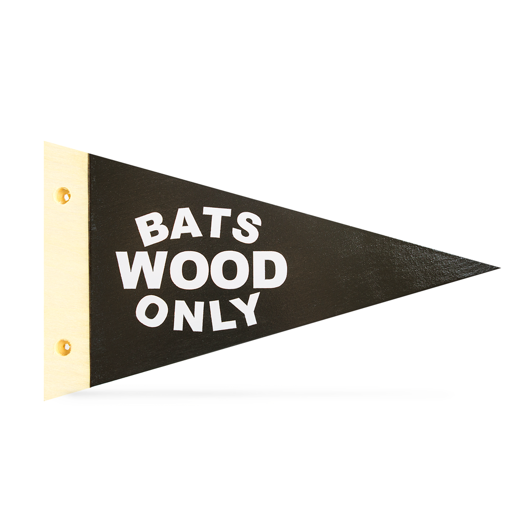 Wood Bats Only - Wooden Pennant - Pillbox Bat Co.
