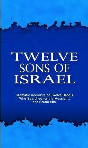 Twelve Sons of Israel - 12 Rabbis in history who came to faith in Jesus the Messiah. - Rock of Israel Store