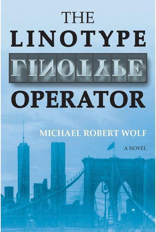 The Linotype Operator - A Novel - Rock of Israel