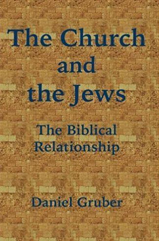 The Church and the Jews, By Daniel Gruber - Rock of Israel