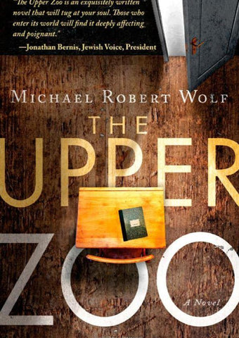 The Upper Zoo - A Novel - Rock of Israel