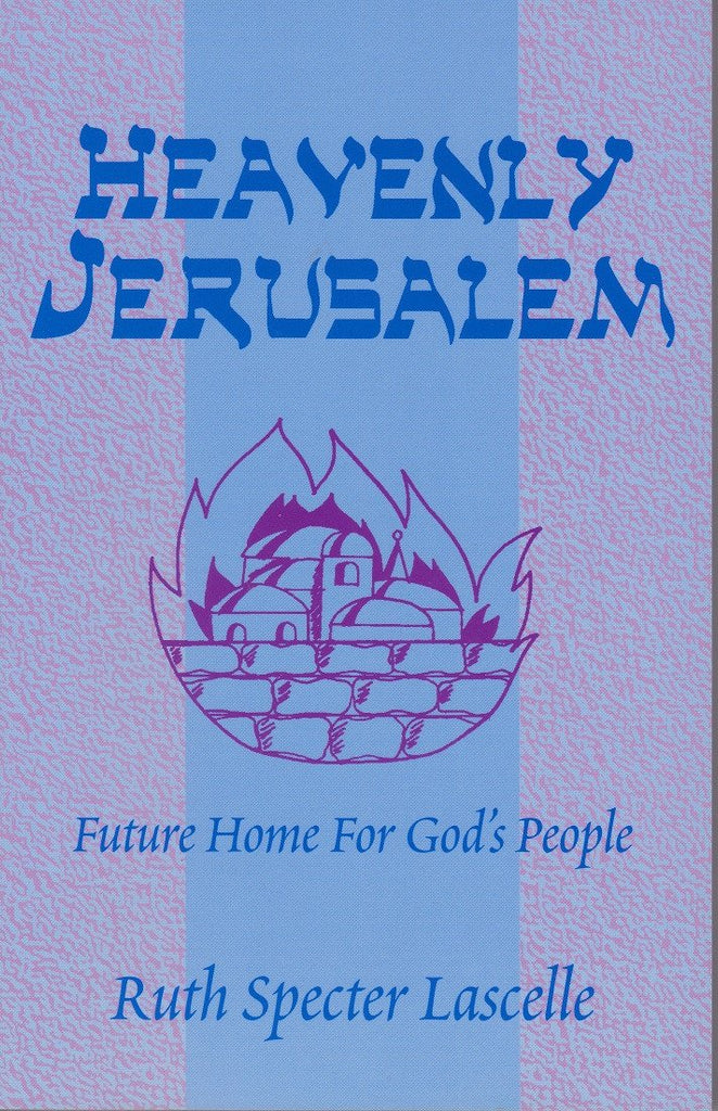 Heavenly Jerusalem: Future home for God's people - Rock of Israel