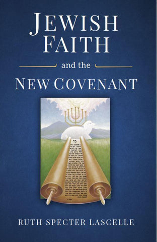 Jewish Faith and the New Covenant - Rock of Israel