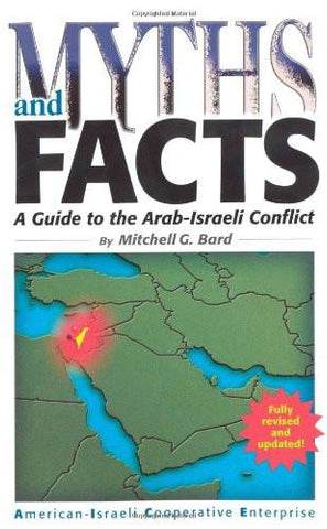 Myths and Facts - A Guide to the Arab-Israeli Conflict - Rock of Israel