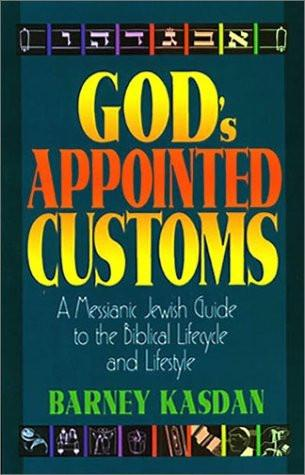 God's Appointed Customs: A Messianic Jewish Guide to the Biblical Lifecycle and Lifestyle - Rock of Israel