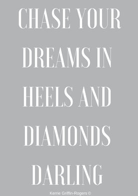 Framed Print - Chase your dreams in heels and diamonds darling - Feathers Of Italy