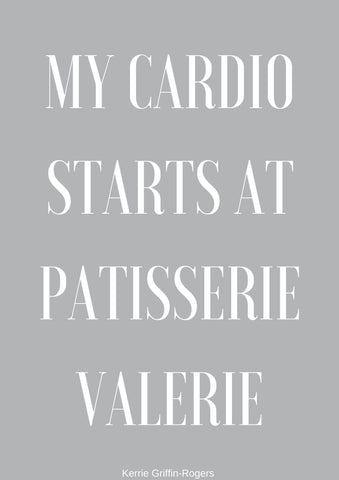 Framed Print - My cardio starts at Patisserie Valerie - Feathers Of Italy
