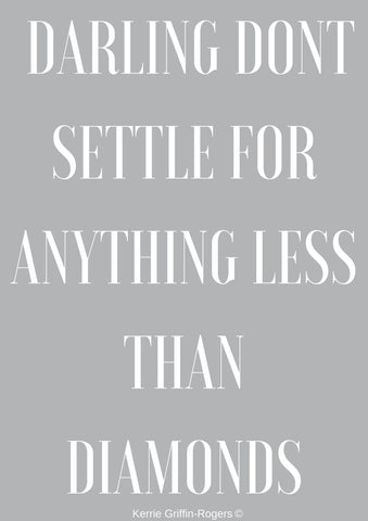 Framed Print - Darling Dont Settle For Anything Less Than Diamonds - Feathers Of Italy