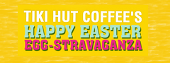 Celebrate Easter with 8% Off at Tiki Hut Coffee